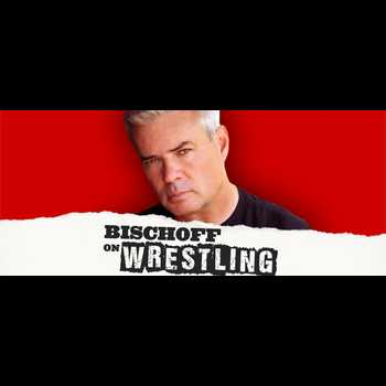 Bischoff on Wrestling podcast archive